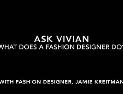 "Ask Vivian: ""What Does a Fashion Designer Do"" with Jamie Kreitman"